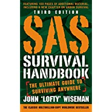 SAS Survival Handbook, Third Edition: The Ultimate Guide to Surviving Anywhere (English Edition)