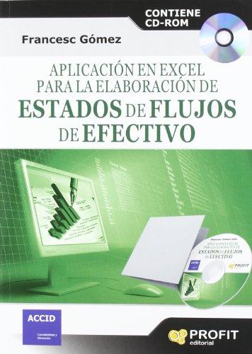 Aplicación en Excel para la elaboración de estados de flujo de efectivo: Contiene CD-ROM por Francesc Gómez Valls