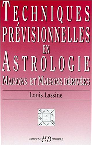 Techniques prévisionnelles en astrologie par Louis Lassine