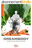 Dreambody: The Body's Role in Healing the Self (Deep Democracy Classics Series Book 1) (English Edition)