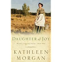 Daughter of Joy (Brides of Culdee Creek) by Kathleen Morgan (1999-08-01)