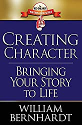 Creating Character: Bringing Your Story to Life: 2 (Red Sneaker Writers Books) by William Bernhardt (15-May-2013) Paperback
