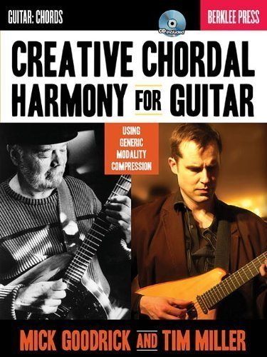 Creative Chordal Harmony for Guitar - Berklee Press Book/Cd Pap/Com Edition by Goodrick, Mick, Miller, Tim (2012)