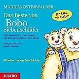Das Beste von Bobo Siebenschläfer: Geschichten für ganz Kleine mit KlangErlebnissen und Musik