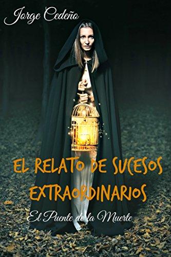 El Relato de Sucesos Extraordinarios: El puente de la muerte por Jorge Cedeño