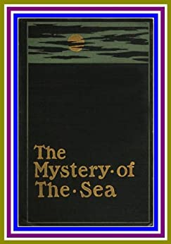 The Mystery of the Sea, by Bram Stoker (English Edition) par [Bram Stoker]