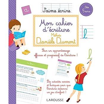 Mon cahier d'écriture Méthode Danièle Dumont