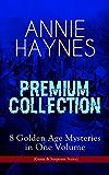 ANNIE HAYNES Premium Collection - 8 Golden Age Mysteries in One Volume (Crime & Suspense Series): Abbey Court Murder, Blue Diamond, House in Charlton Crescent, ... at Tattenham Corner & Crystal Beads Murder