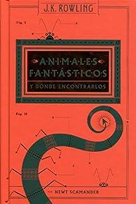 Animales fantásticos y donde encontrarlos par J.K. Rowling
