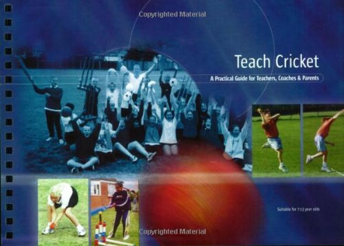 Teach Cricket: A Practical Guide for Teachers, Coaches & Parents por Richard O'Sullivan