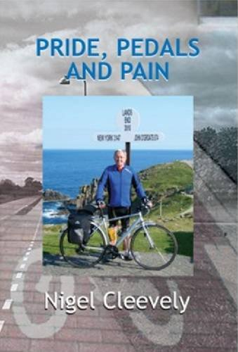 Pride, Pedals and Pain por Nigel Cleevely