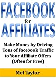 #10: Facebook for Affiliates: Make Money by Driving Tons of Facebook Traffic to Your Affiliate Offers (Often for Free)