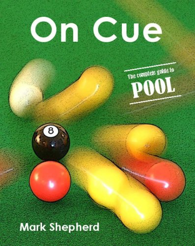 On Cue: The Complete Guide to Pool por Mark Shepherd