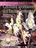 Orchidee spontanee dell'Emilia Romagna. Guida fotografica al riconoscimento