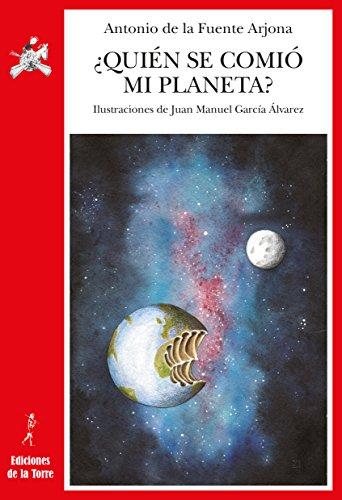 ¿Quién se comió mi planeta? por Antonio de la Fuente Arjona