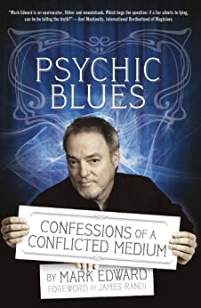 Psychic Blues: Confessions of a Conflicted Medium by [Edward, Mark]