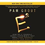E-Squared: Nine Do-It-Yourself Energy Experiments That Prove Your Thoughts Create Your Reality by Grout, Pam (2013) Audio CD