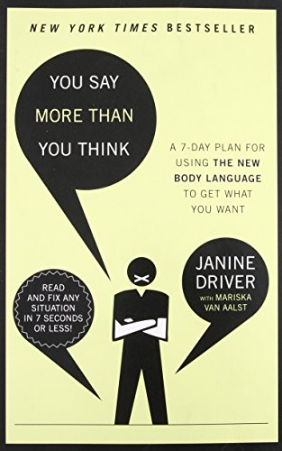 Janine Driver (You Say More Than You Think: Use the New Body Language to Get What You Want!, The 7-Day Plan)