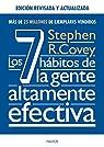 Los 7 hábitos de la gente altamente efectiva. Ed. revisada y actualizada par Stephen R. Covey