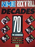The Seventies: A Complete Rock 'n' Roll Chronicle (NME Rock 'n' Roll Decades)