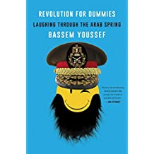 Revolution for Dummies: Laughing Through the Arab Spring