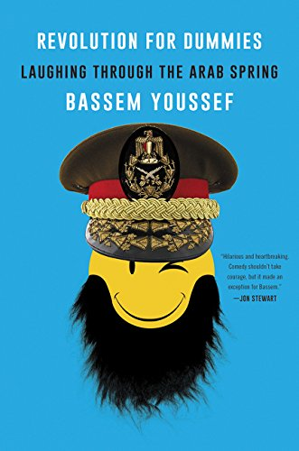 Revolution for Dummies: Laughing through the Arab Spring por Bassem Youssef