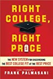 By Palmasani, Frank Right College, Right Price: The New System for Discovering the Best College Fit at the Best Price (2013) Paperback
