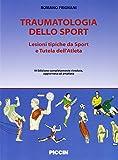 eBook Gratis da Scaricare Traumatologia dello sport Lesioni tipiche da sport e tutela dell atleta (PDF,EPUB,MOBI) Online Italiano