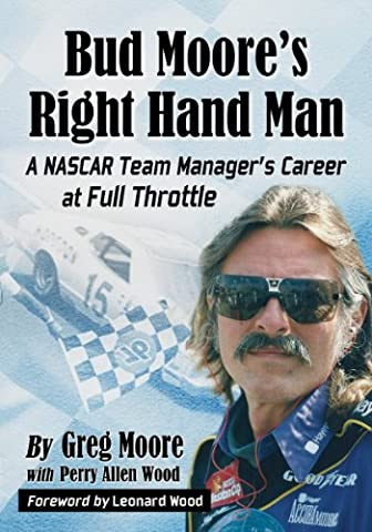 Bud Moore's Right Hand Man: A NASCAR Team Manager's Career at Full Throttle