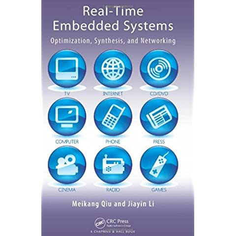 Real-Time Embedded Systems: Optimization, Synthesis, and Networking