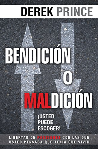 Bendición o maldición/ Blessing or Curse: Usted Puede Escoger/ You Can Choose