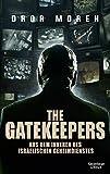 The Gatekeepers: Aus dem Inneren des israelischen Geheimdienstes - Dror Moreh
