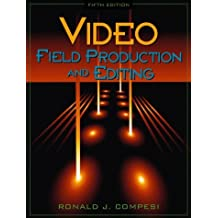 Video Field Production and Editing by Ronald J. Compesi (1999-10-26)
