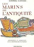 Les marins de l'antiquité. explorateurs et combattants sur la méditerranée d'autrefois....
