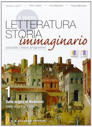Il nuovo Letteratura storia immaginario. Con espansione online. Per le Scuole superiori: 1