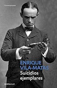 Suicidios Ejemplares par Enrique Vila Matas