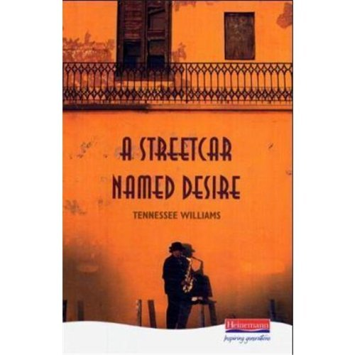 A Streetcar Named Desire (Heinemann Plays For 14-16+) por Tennessee Williams