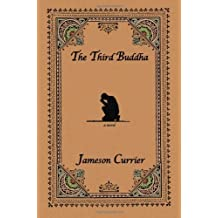 The Third Buddha by Jameson Currier (2011-08-01)