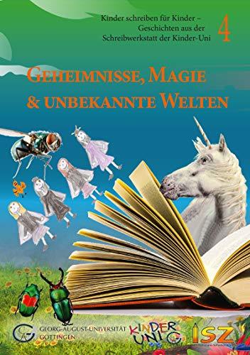 Geheimnisse, Magie & unbekannte Welten (Kinder schreiben für ...