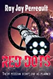 Red Dots: Deep Space One was on a mission to save humanity. (English Edition)