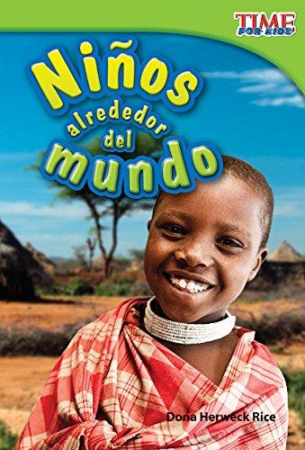 Niños alrededor del mundo (Kids Around the World) (TIME FOR KIDS® Nonfiction Readers) por Teacher Created Materials