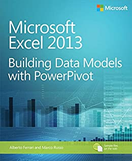 Microsoft Excel 2013 Building Data Models with PowerPivot: Building Data Models with PowerPivot par [Ferrari, Alberto, Russo, Marco]