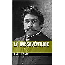 La mésaventure (French Edition)