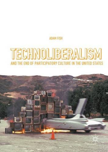 technoliberalism-and-the-end-of-participatory-culture-in-the-united-states