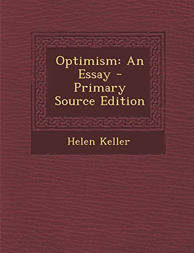 Optimism: An Essay - Primary Source Edition by Helen Keller
