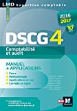 DSCG 4 Comptabilité et audit manuel et applications 10e édition Millésime 2016-2017