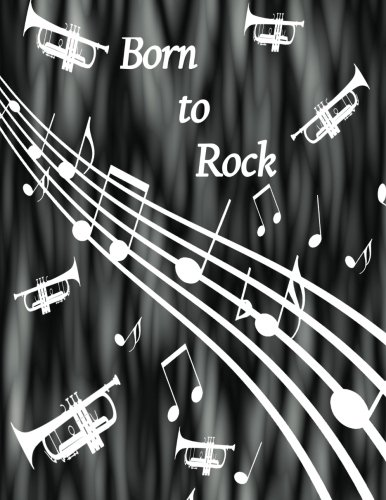 Born to Rock - Trumpet Composition Journal: Black and White Fog - Student Notebook - 100 College Ruled Pages Black Trumpet Rock