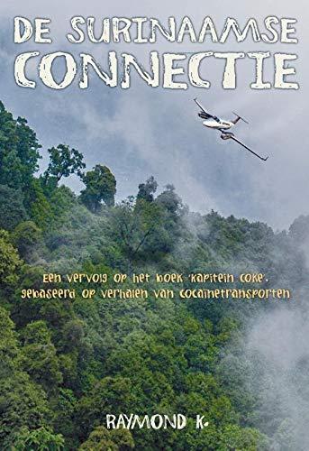 De Surinaamse Connectie por Raymond K.