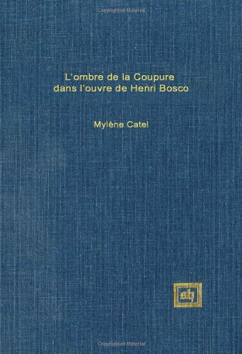 L'Ombre De LA Coupure Dans L'Oeuvre De Henri Bosco