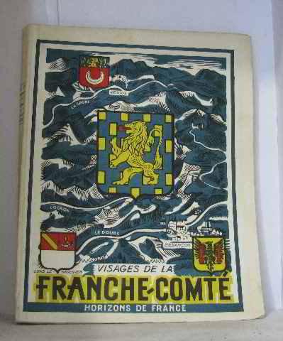 Visages de la franche-comté par Piquard Maurice, Duhem Gustave et Gazier Georges Cornillot Lucie